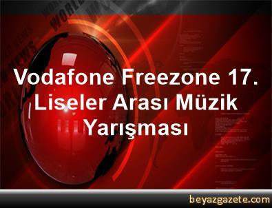 Vodafone Freezone 17. Liseler Arası Müzik Yarışması