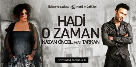 Tarkan Ve Nazan Öncel'den Yılın Düeti:Hadi O Zaman izle-dinle(tarkan feat nazan öncel dinle)