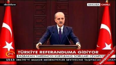 Hükümet Sözcüsü Numan Kurtulmuş: Yeni Türkiye için evet