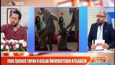 Evde işkence yapan üniversiteli kızlara bir şok daha