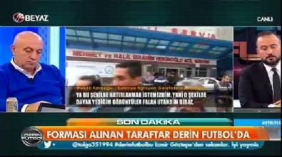 Saldırıya uğrayan taraftar Hakan Karaoğlu Derin Futbol'a konuştu