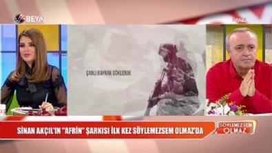 Sinan Akçıl'dan 'Afrin'deki Mehmetçik'e özel şarkı!