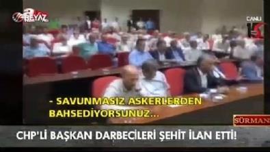 CHP'li başkan darbecileri şehit ilan etti