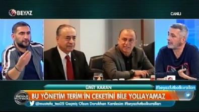Ümit Karan'dan Galatasaray Yönetimi'ne çarpıcı sözler