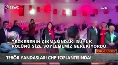 Terör yandaşları CHP toplantısında