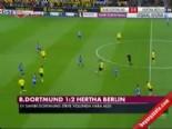 Borussia Dortmund Hertha Berlin: 1-2 Maç Özeti