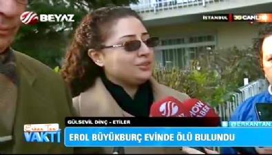 Erol Büyükburç'un kızı Evren: Cenaze töreni Cumartesi günü düzenlenecek
