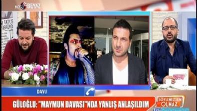 Davut Güloğlu: ''Maymun Davası'' Okan Bayülgen'in tezgahı