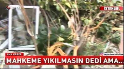 Mahkeme 'yıkılmasın' dedi, Bakırköy Belediyesi yıktı