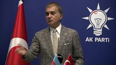 """AK Parti Sözcüsü Ömer Çelik: """"Azerbaycanlı kardeşlerimiz kendilerinin yanında nasıl olmamızı istiyorlarsa o şekilde olacağız"""""""