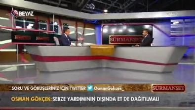 Osman Gökçek: Sebze yardımının yanında vatandaşa et yardımı da yapılmalı